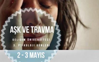 İstanbul Gelişim Üniversitesi 3.Psikoloji Günleri Aşk ve Travma