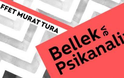 Felsefe Seminerleri: Saffet Murat Tura – Bellek ve Psikanaliz