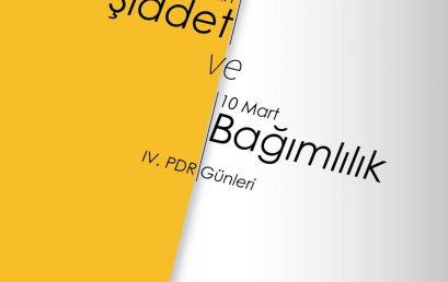 """""""Şiddet Ve Bağımlılık"""" IV. PDR GÜNLERİ"""