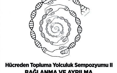 Hücreden Toplum Yolculuk Sempozyumu II: Bağlanma ve Ayrılma
